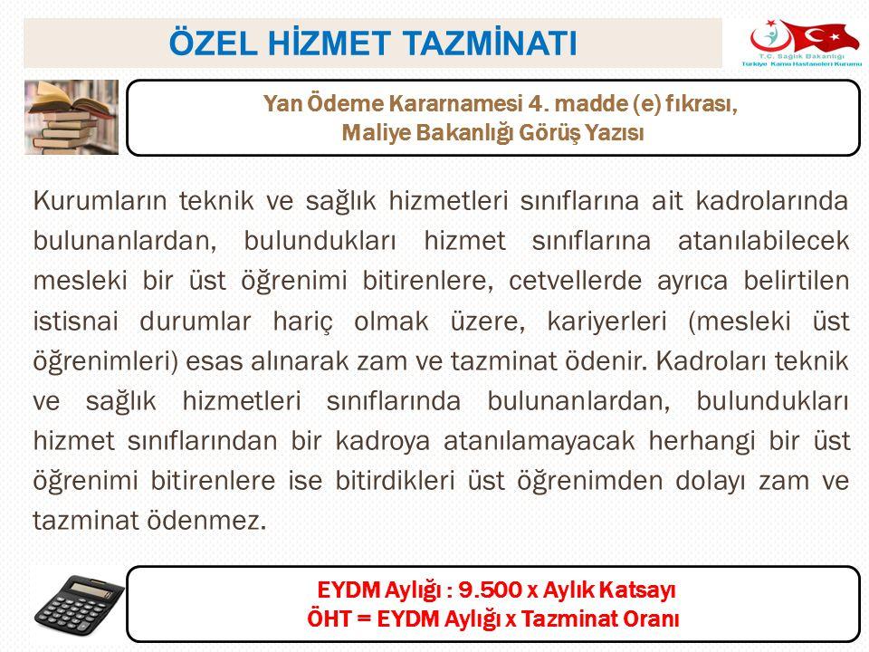 ÖZEL HİZMET TAZMİNATI Yan Ödeme Kararnamesi 4. madde (e) fıkrası, Maliye Bakanlığı Görüş Yazısı.