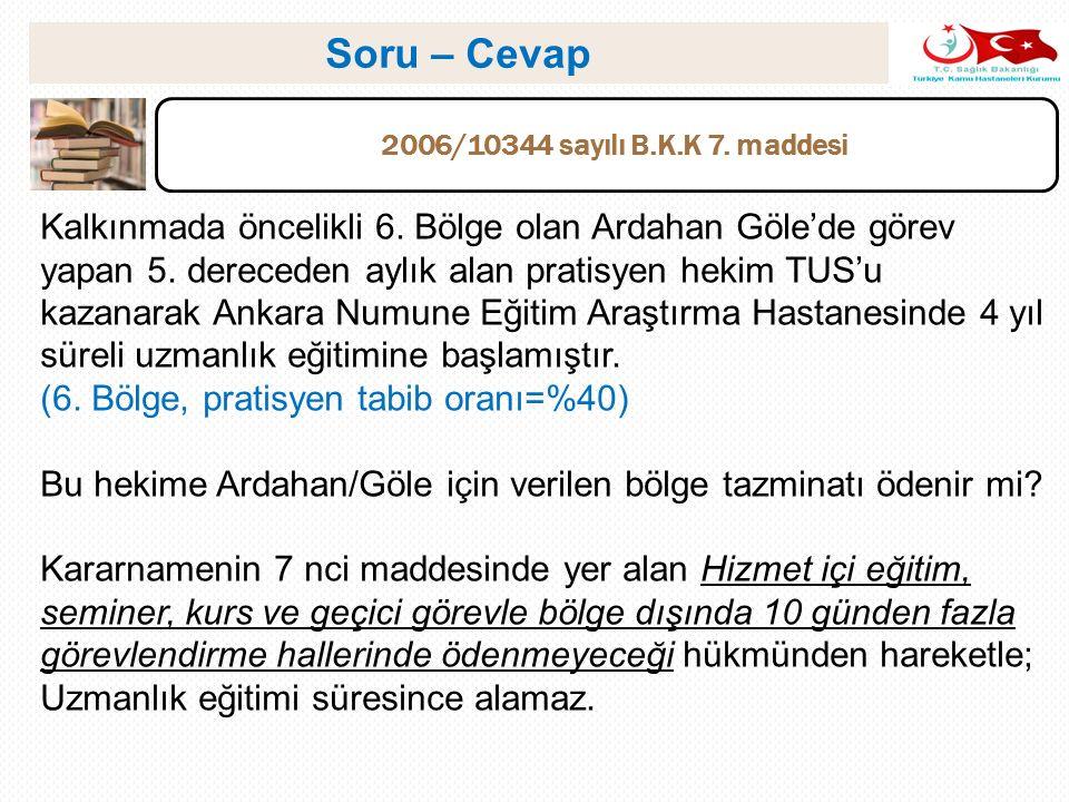 Soru – Cevap 2006/10344 sayılı B.K.K 7. maddesi.
