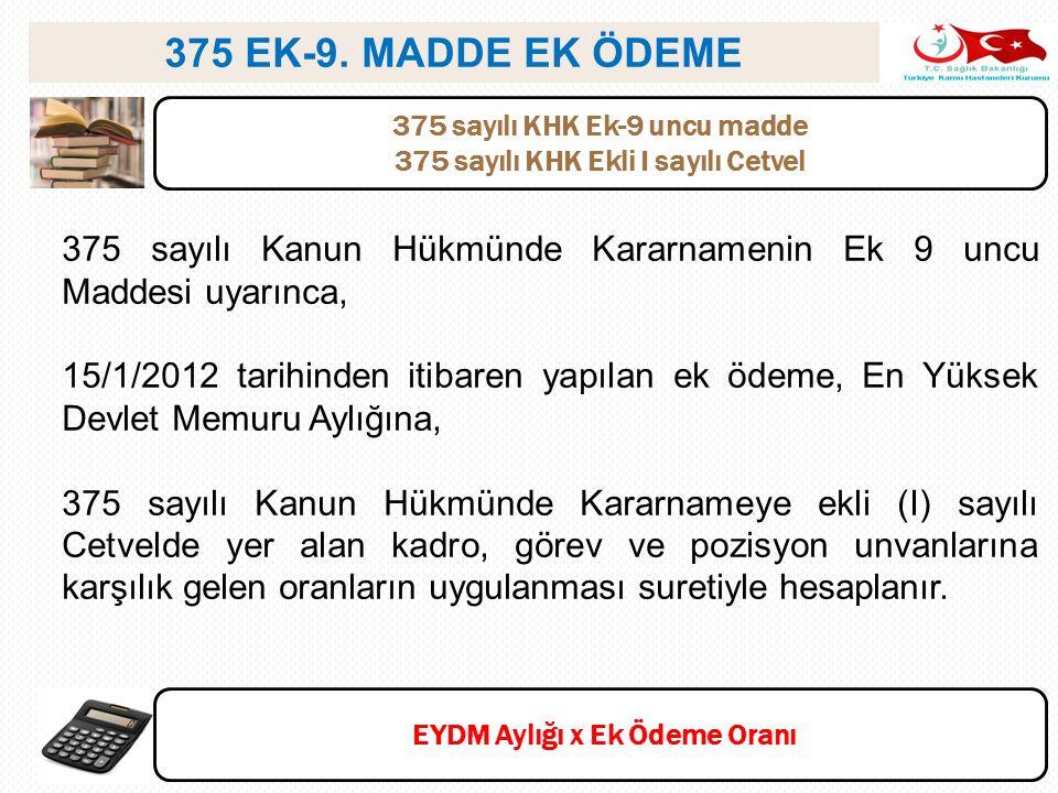 375 EK-9. MADDE EK ÖDEME 375 sayılı KHK Ek-9 uncu madde. 375 sayılı KHK Ekli I sayılı Cetvel.