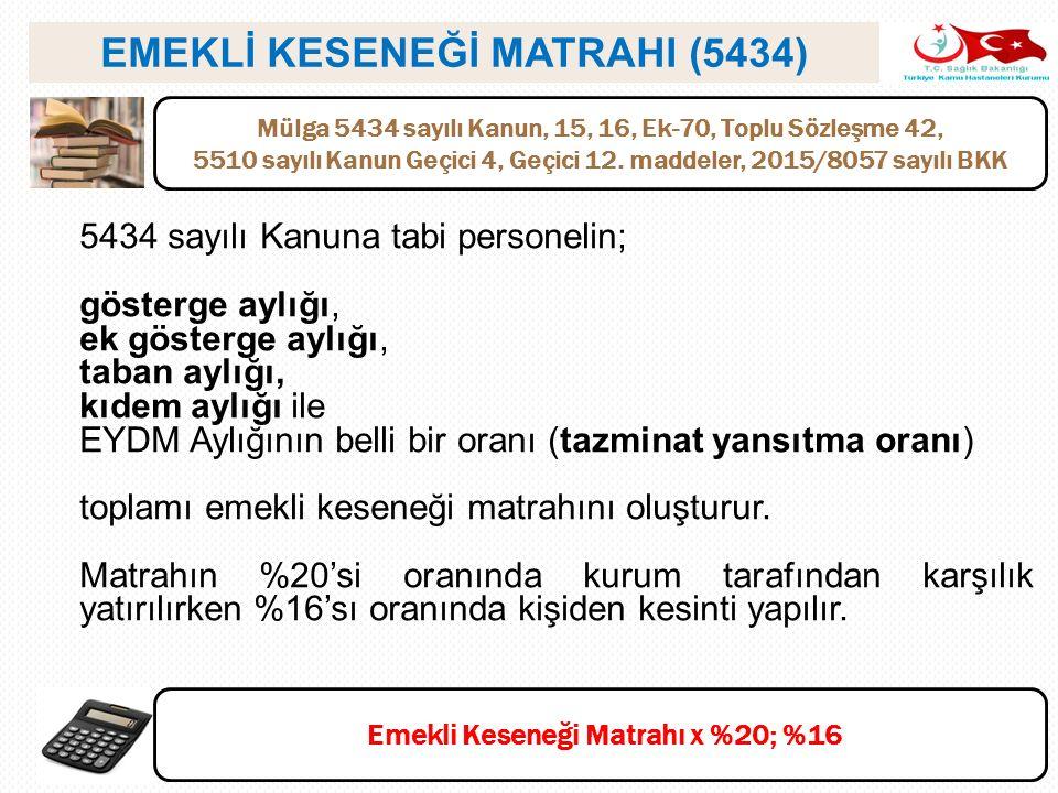 EMEKLİ KESENEĞİ MATRAHI (5434)