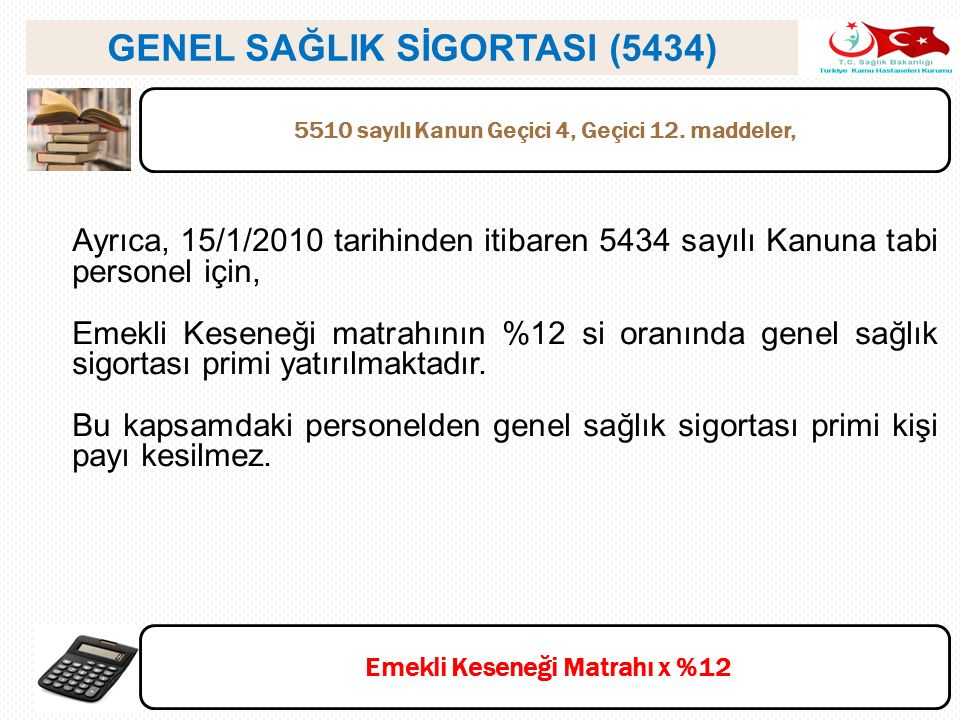 GENEL SAĞLIK SİGORTASI (5434)