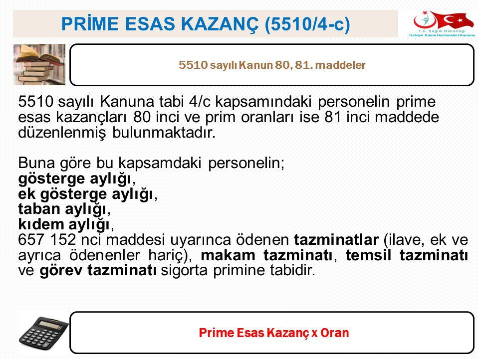 PRİME ESAS KAZANÇ (5510/4-c) Prime Esas Kazanç x Oran
