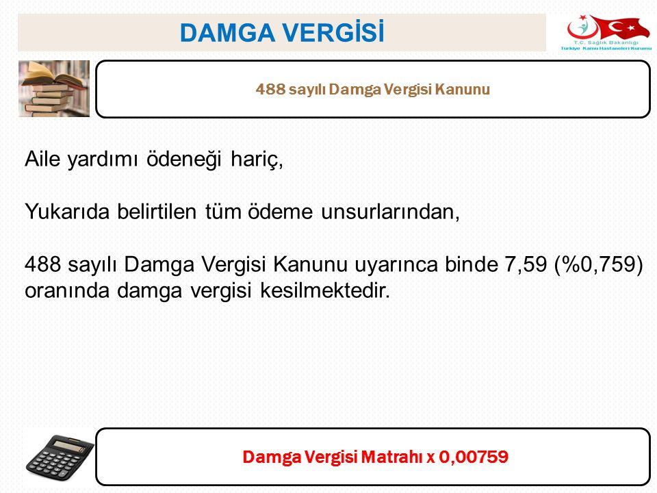 488 sayılı Damga Vergisi Kanunu Damga Vergisi Matrahı x 0,00759