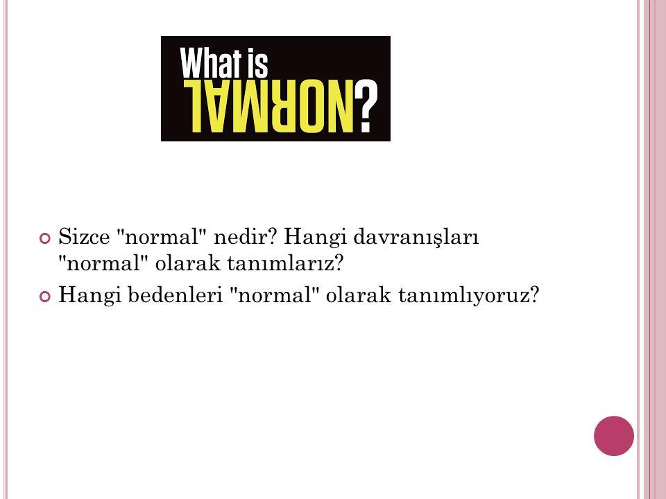 Sizce normal nedir Hangi davranışları normal olarak tanımlarız