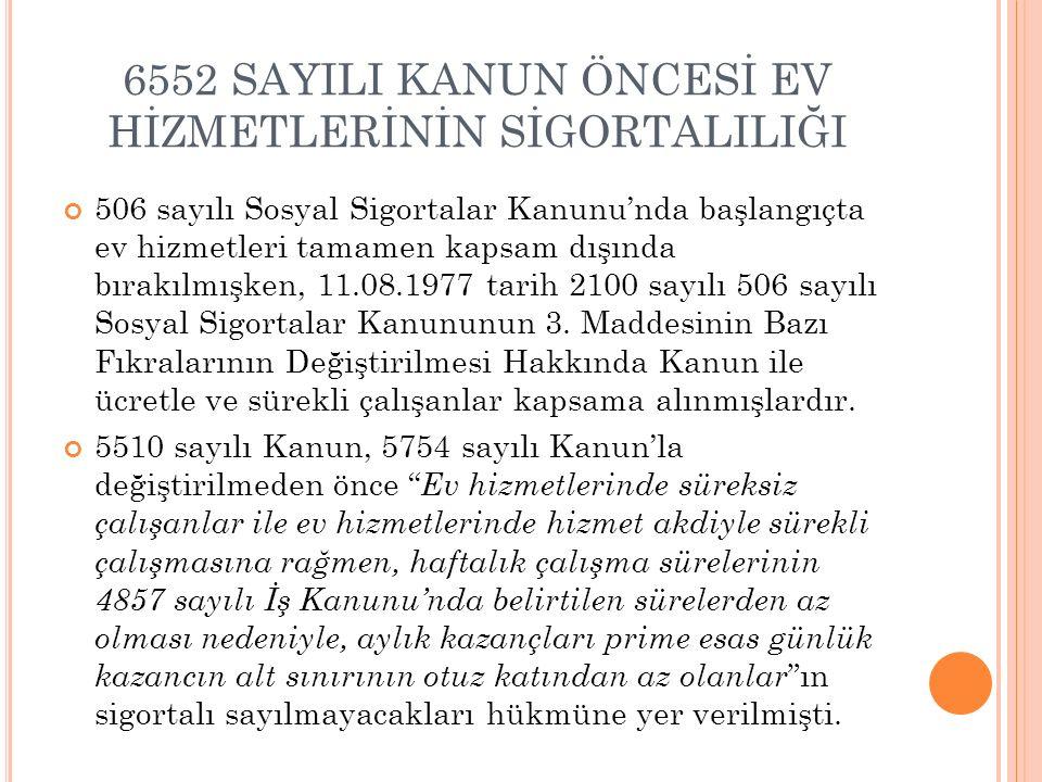 6552 SAYILI KANUN ÖNCESİ EV HİZMETLERİNİN SİGORTALILIĞI