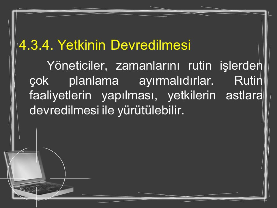4.3.4. Yetkinin Devredilmesi
