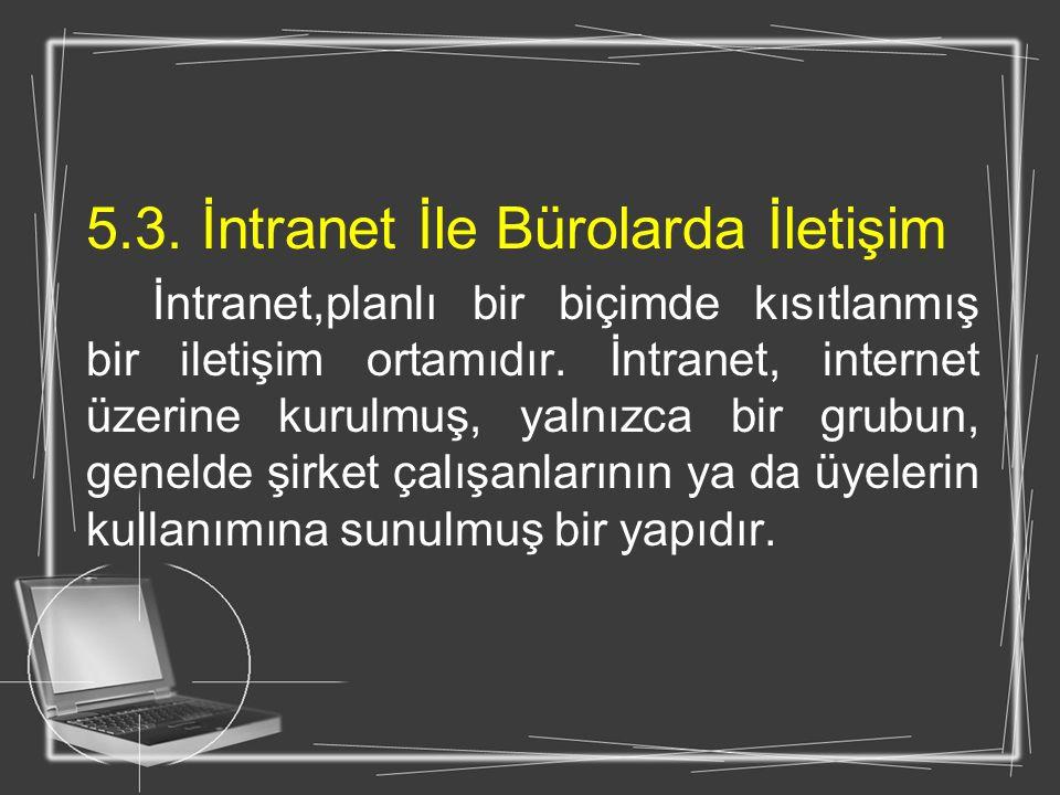5.3. İntranet İle Bürolarda İletişim