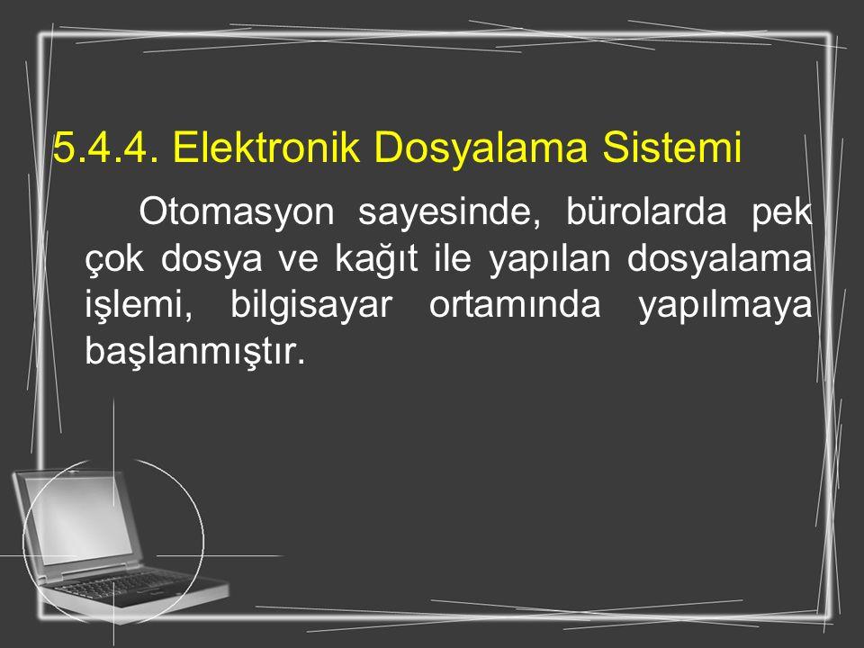 5.4.4. Elektronik Dosyalama Sistemi