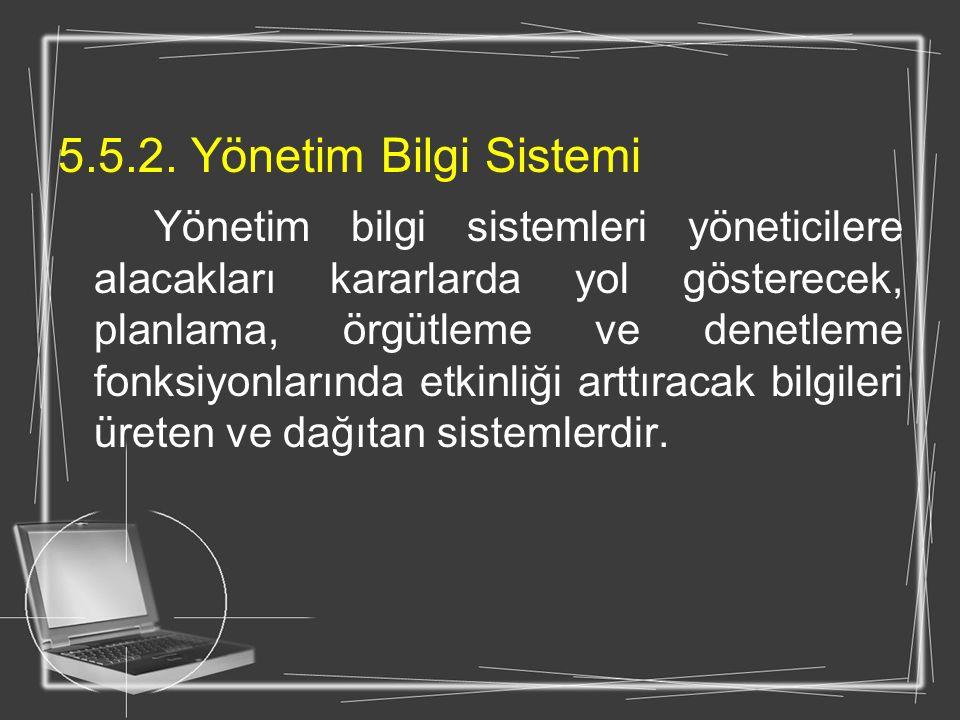 5.5.2. Yönetim Bilgi Sistemi