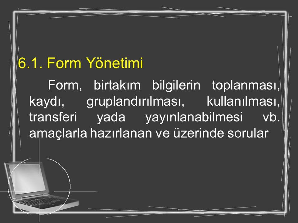 6.1. Form Yönetimi