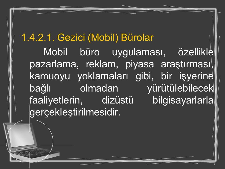 1.4.2.1. Gezici (Mobil) Bürolar