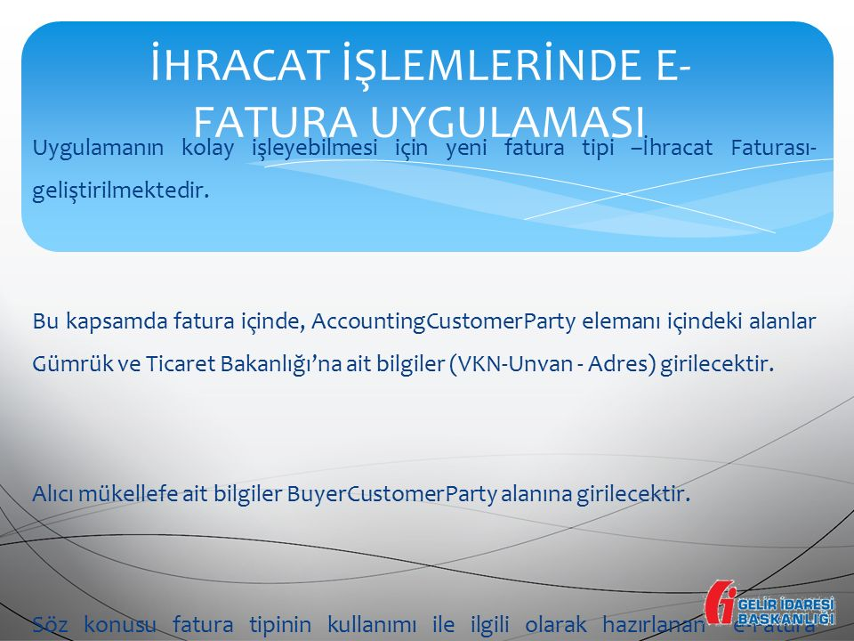 İHRACAT İŞLEMLERİNDE E-FATURA UYGULAMASI