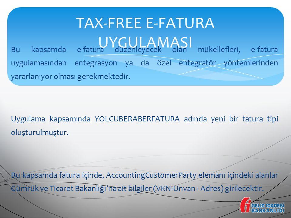 TAX-FREE E-FATURA UYGULAMASI