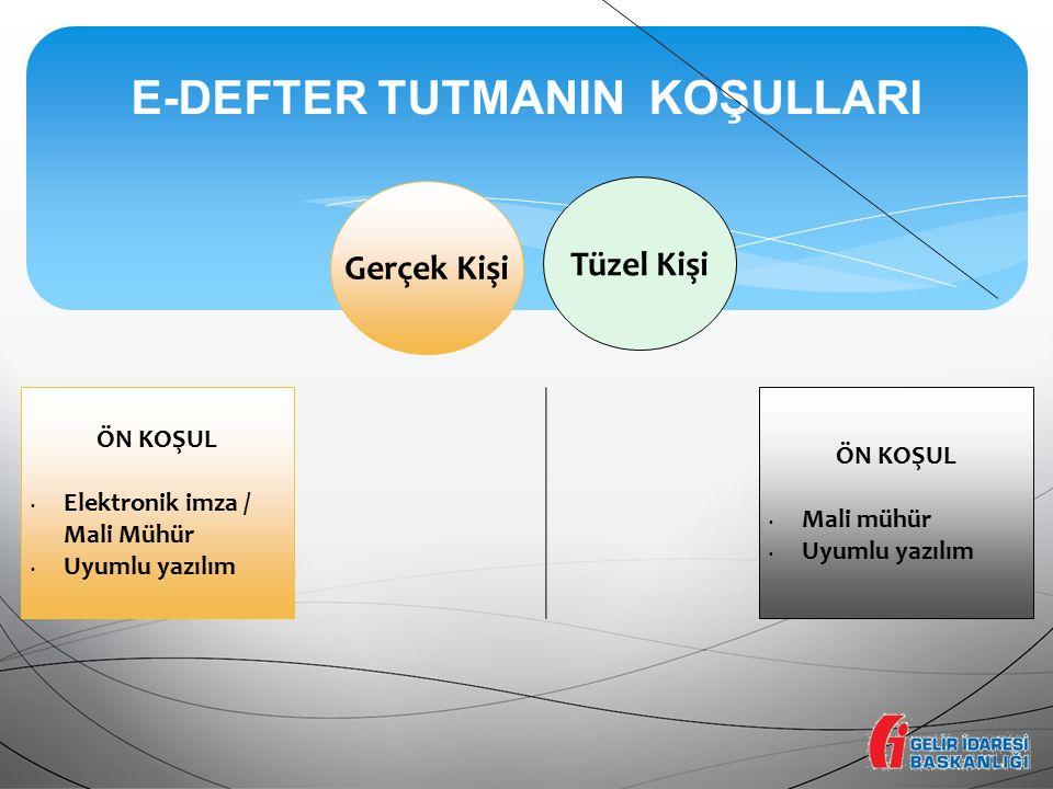 E-DEFTER TUTMANIN KOŞULLARI