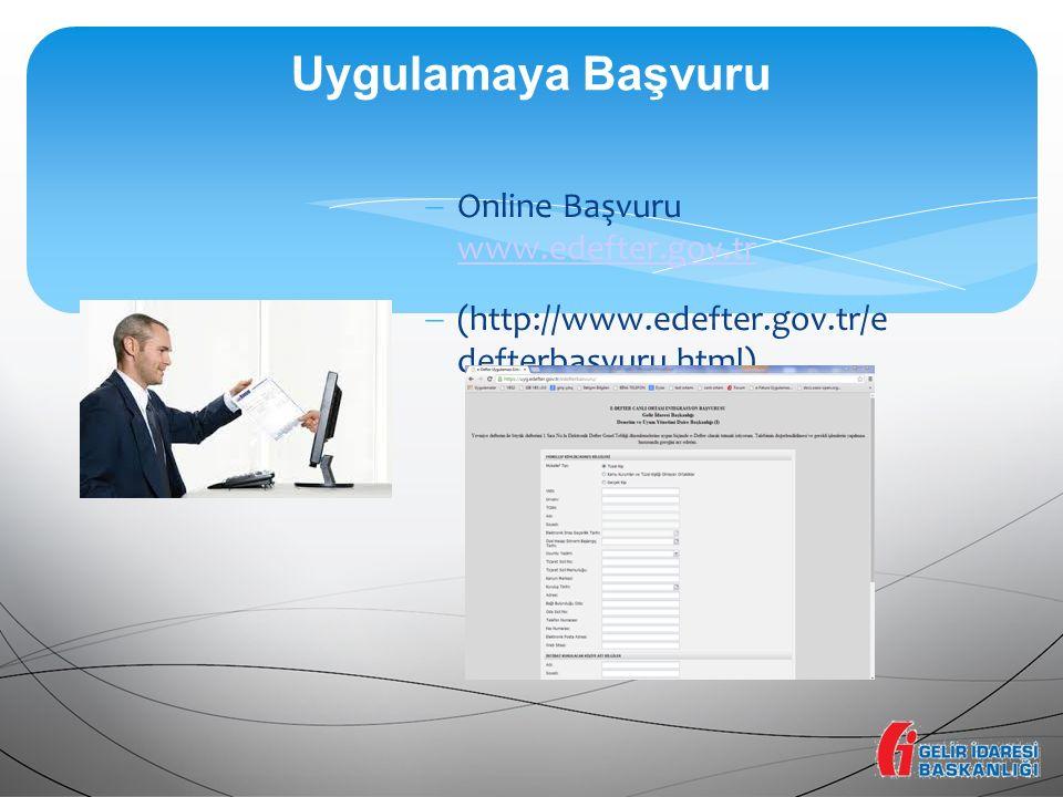 Uygulamaya Başvuru Online Başvuru www.edefter.gov.tr