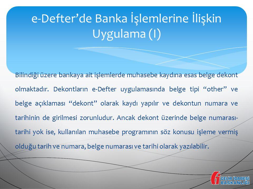 e-Defter'de Banka İşlemlerine İlişkin Uygulama (I)