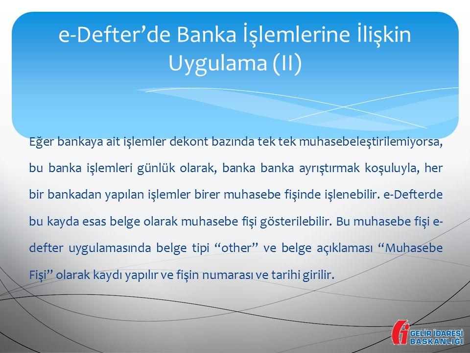 e-Defter'de Banka İşlemlerine İlişkin Uygulama (II)
