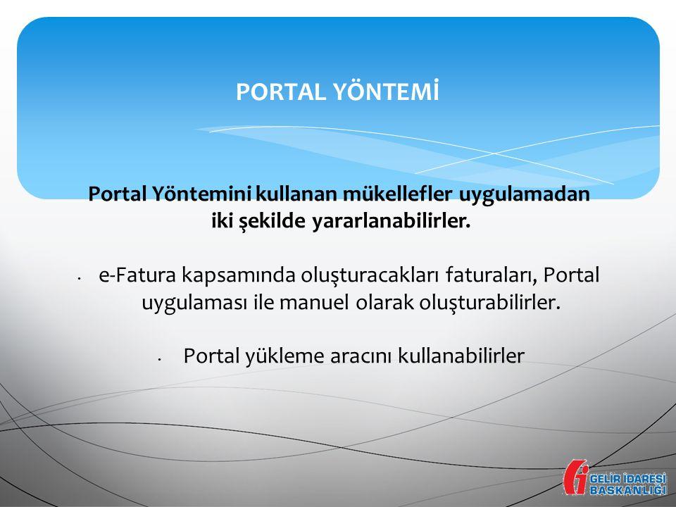 PORTAL YÖNTEMİ Portal Yöntemini kullanan mükellefler uygulamadan