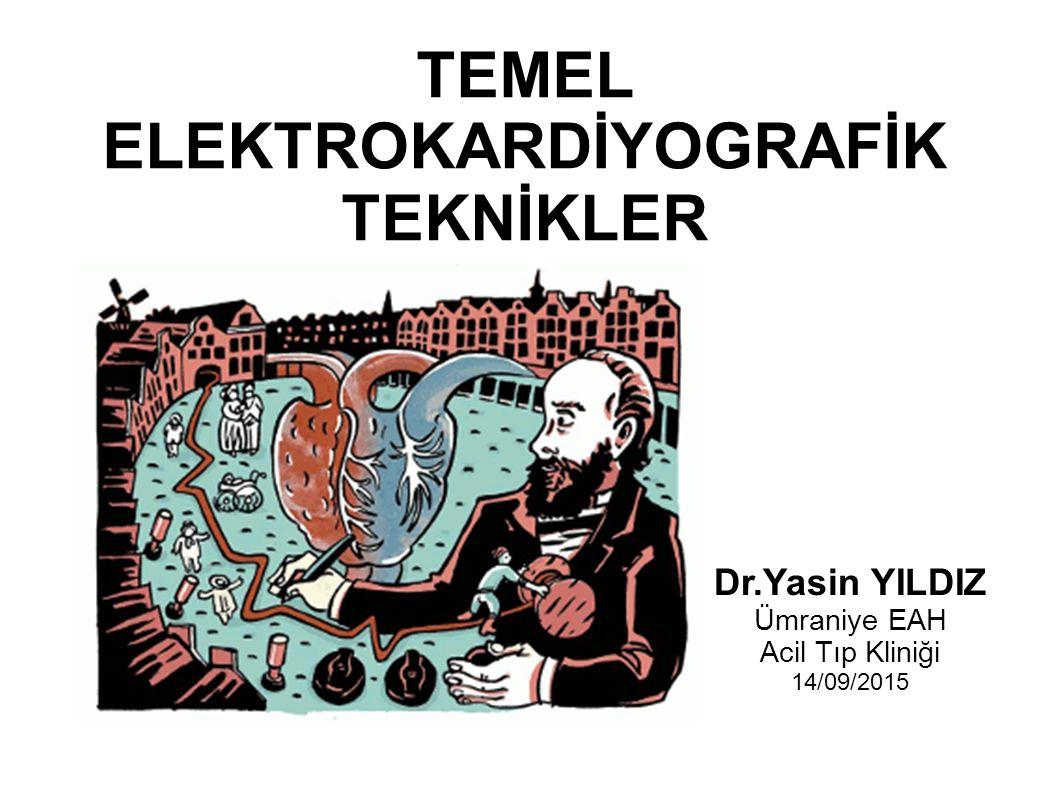 TEMEL ELEKTROKARDİYOGRAFİK TEKNİKLER