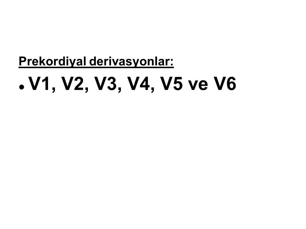 Prekordiyal derivasyonlar: