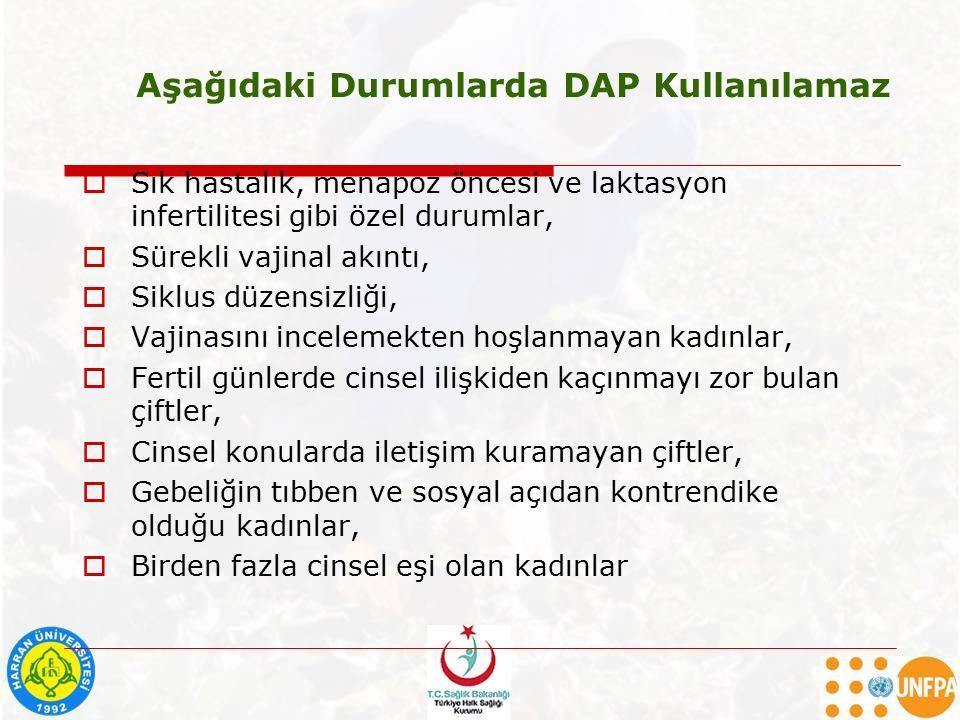 Aşağıdaki Durumlarda DAP Kullanılamaz