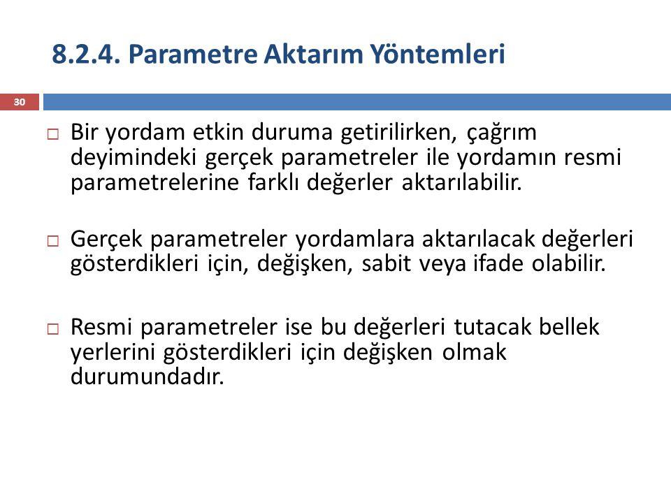 8.2.4. Parametre Aktarım Yöntemleri