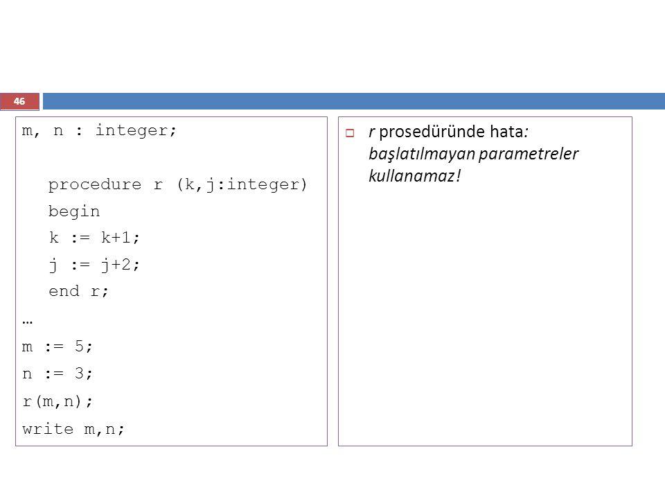 r prosedüründe hata: başlatılmayan parametreler kullanamaz!