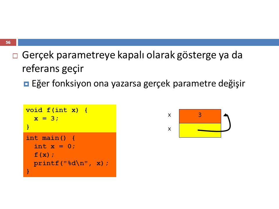 Gerçek parametreye kapalı olarak gösterge ya da referans geçir