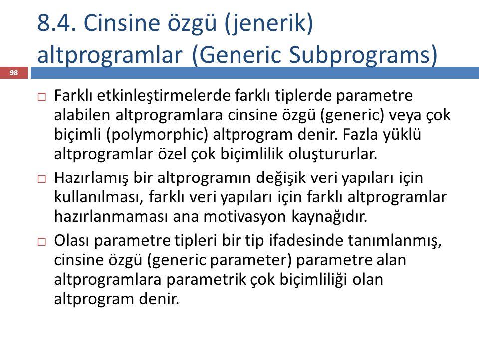8.4. Cinsine özgü (jenerik) altprogramlar (Generic Subprograms)