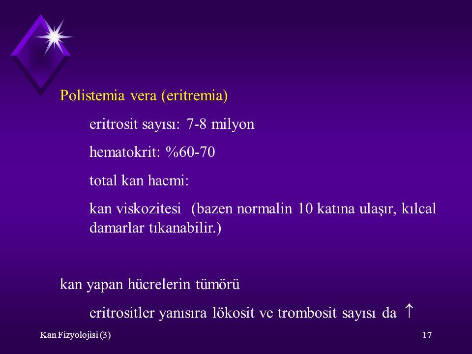 Polistemia vera (eritremia) eritrosit sayısı: 7-8 milyon 