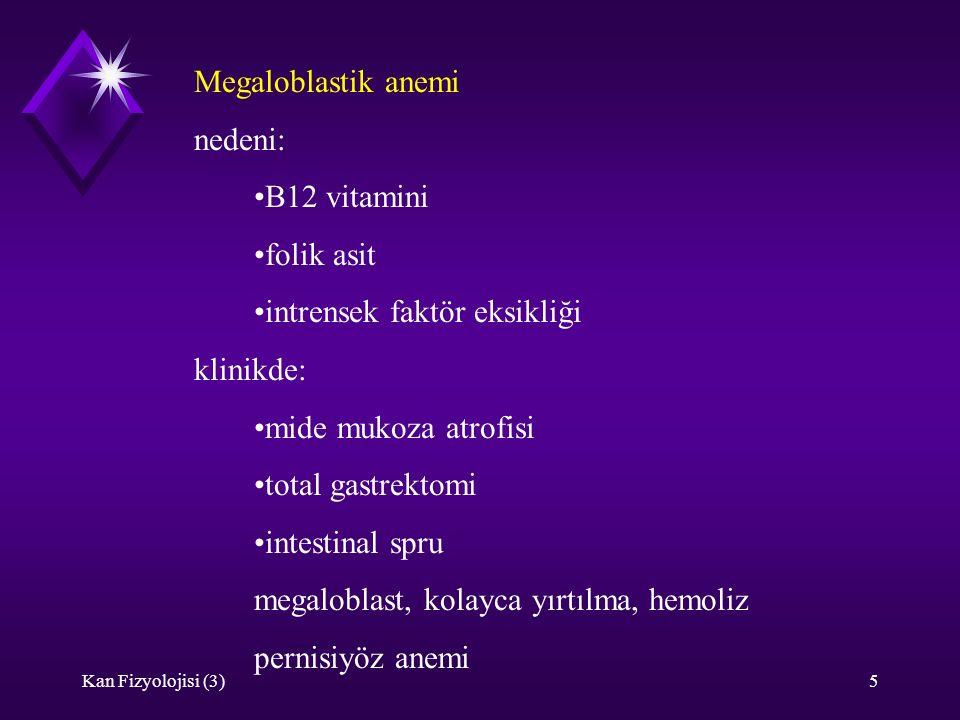 intrensek faktör eksikliği klinikde: mide mukoza atrofisi