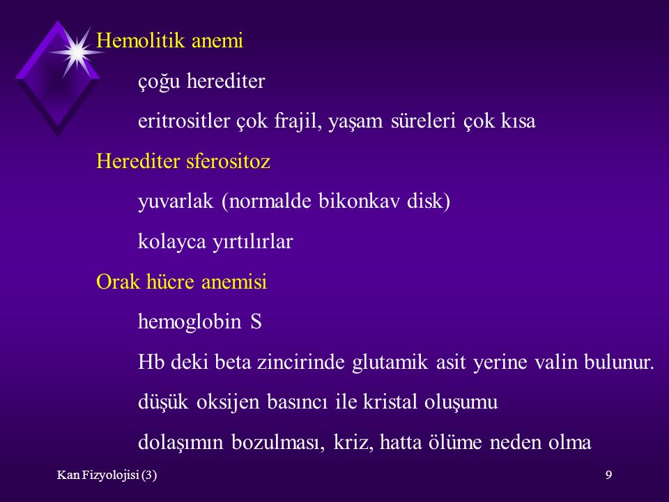 eritrositler çok frajil, yaşam süreleri çok kısa Herediter sferositoz