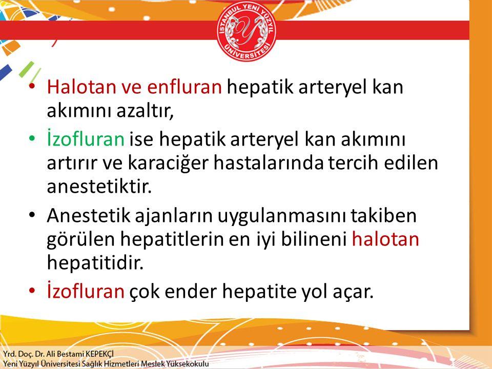 Halotan ve enfluran hepatik arteryel kan akımını azaltır,