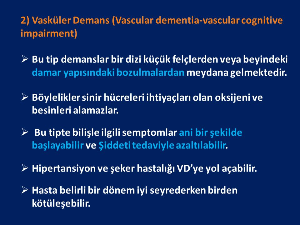 2) Vasküler Demans (Vascular dementia-vascular cognitive impairment)