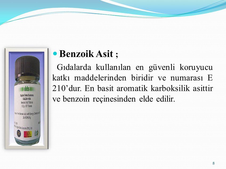 Benzoik Asit ;