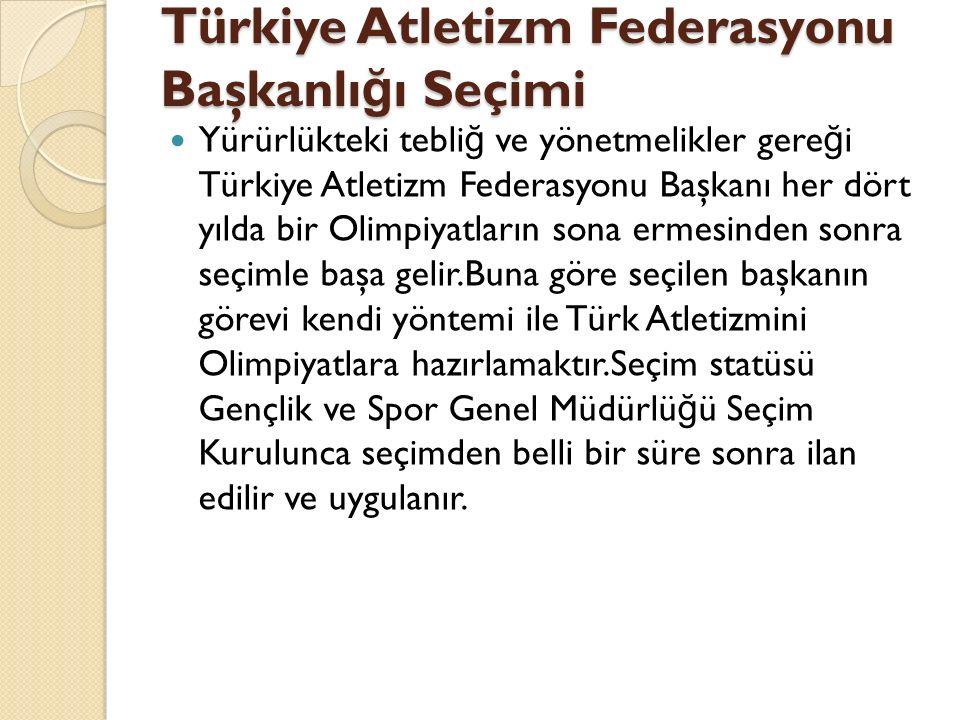 Türkiye Atletizm Federasyonu Başkanlığı Seçimi