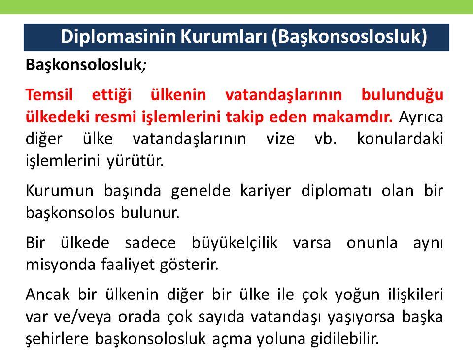 Diplomasinin Kurumları (Başkonsoslosluk)