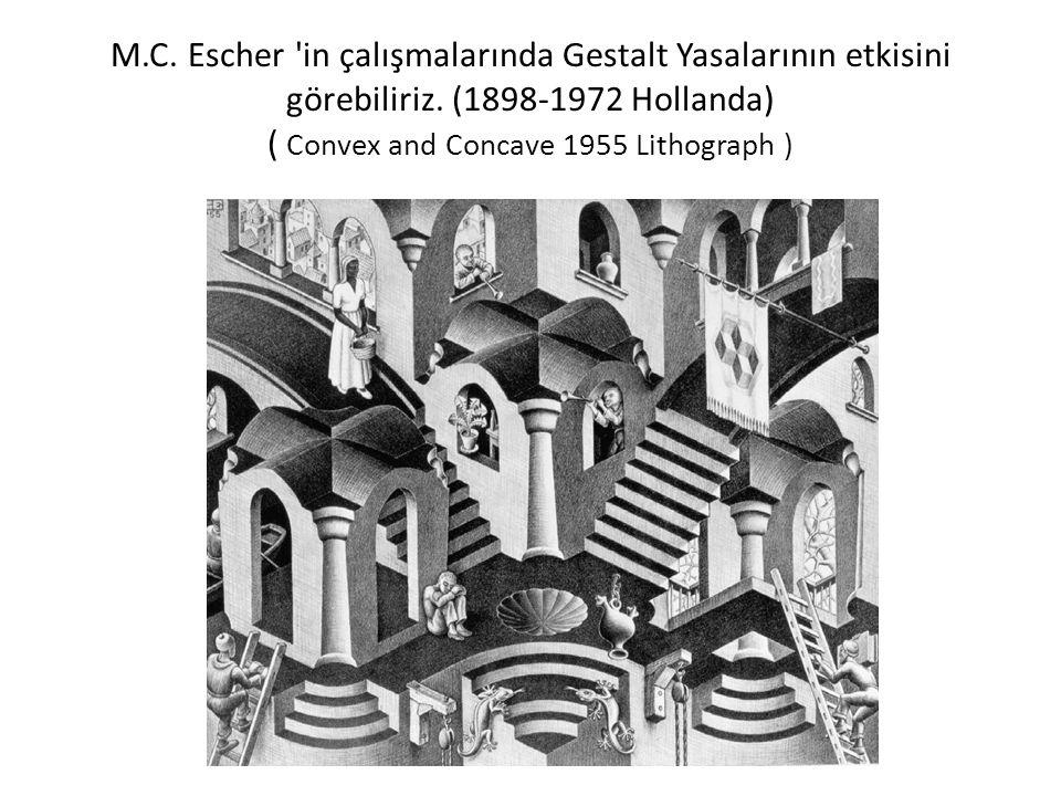 M.C. Escher in çalışmalarında Gestalt Yasalarının etkisini görebiliriz.