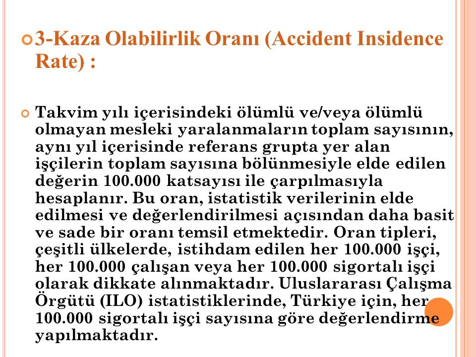 3-Kaza Olabilirlik Oranı (Accident Insidence Rate) :