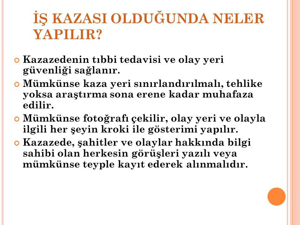 İŞ KAZASI OLDUĞUNDA NELER YAPILIR