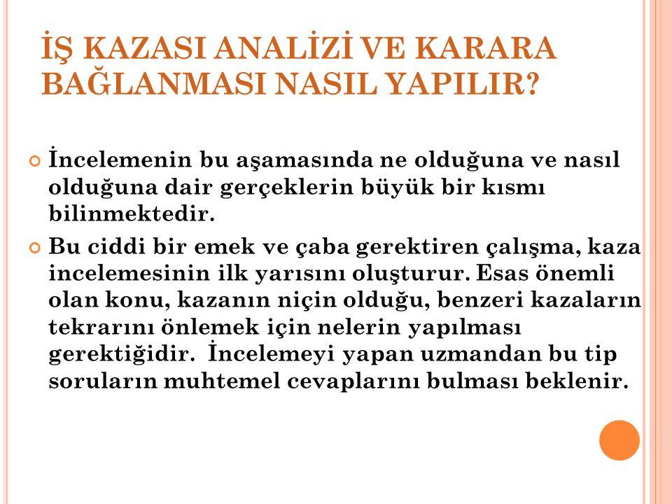 İŞ KAZASI ANALİZİ VE KARARA BAĞLANMASI NASIL YAPILIR