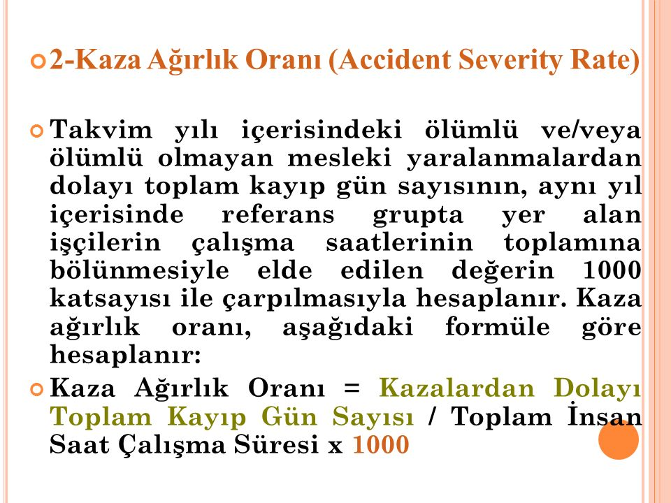 2-Kaza Ağırlık Oranı (Accident Severity Rate)