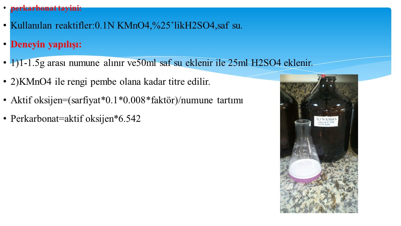 Kullanılan reaktifler:0.1N KMnO4,%25'likH2SO4,saf su.