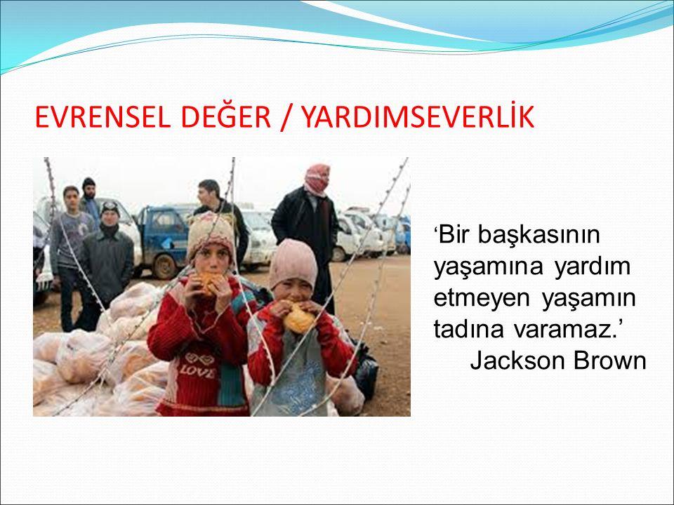 EVRENSEL DEĞER / YARDIMSEVERLİK