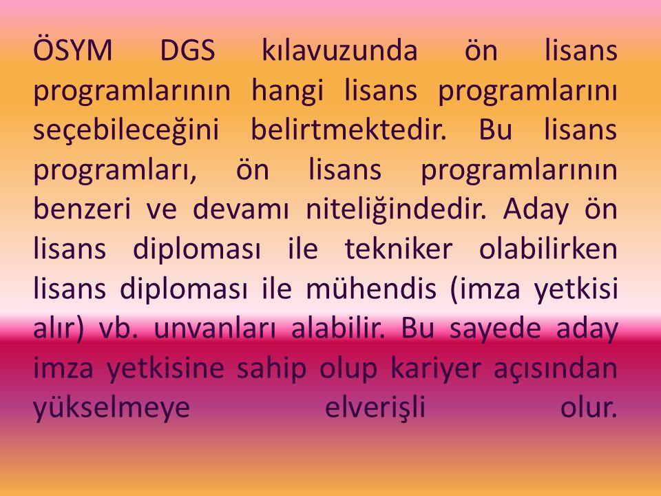 ÖSYM DGS kılavuzunda ön lisans programlarının hangi lisans programlarını seçebileceğini belirtmektedir.