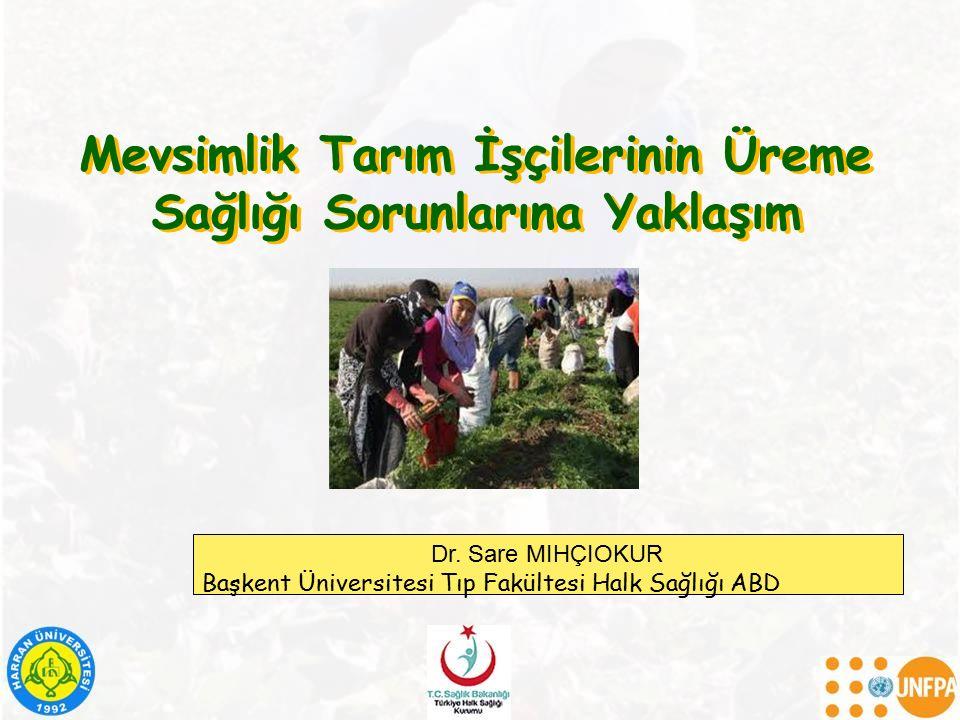 Mevsimlik Tarım İşçilerinin Üreme Sağlığı Sorunlarına Yaklaşım