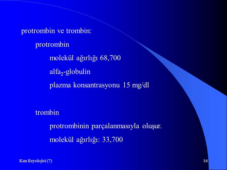 protrombin ve trombin: protrombin molekül ağırlığı 68,700