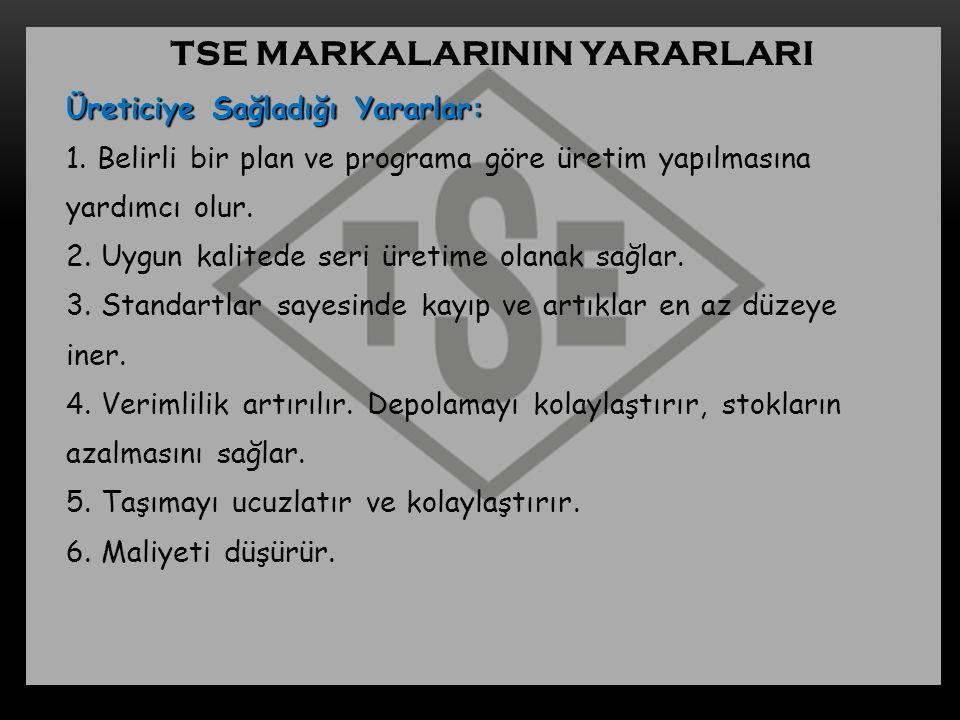 TSE MARKALARININ YARARLARI