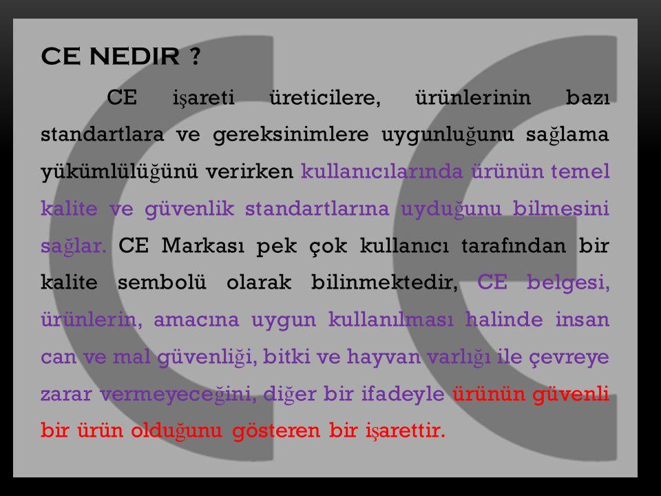 CE NEDIR