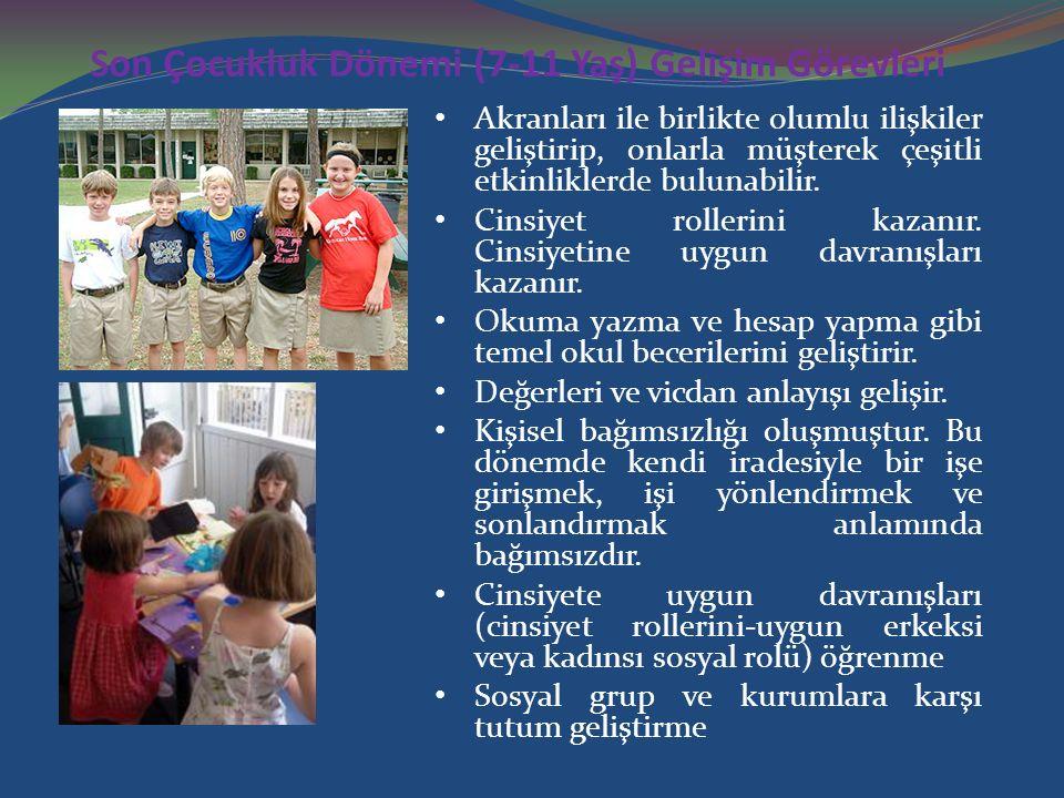 Son Çocukluk Dönemi (7-11 Yaş) Gelişim Görevleri